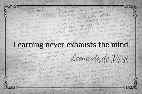 Learning never exhausts the Mind | Da Vinci